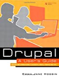 Drupal User's Guide, Emma Jane Hogbin, 0137041292