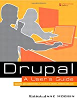 Drupal User's Guide: Building and Administering a Successful Drupal-Powered Web Site Front Cover