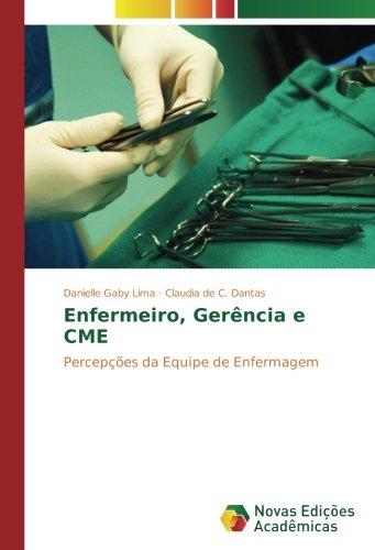 Enfermeiro, Gerência e CME: Percepções da Equipe de