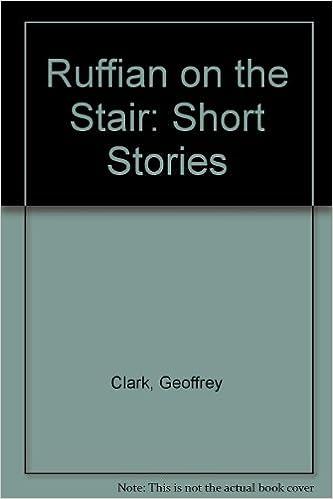 Ruffian on the Stair: Short Stories: Geoffrey Clark