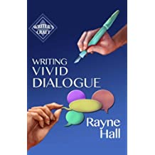Writing Vivid Dialogue: Professional Techniques for Fiction Authors (Writer's Craft) (Volume 16)