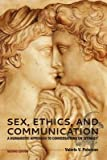 Sex, Ethics, and Communication, Peterson, Valerie V., 1621314979