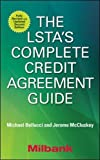 The LSTA's Complete Credit Agreement Guide, Second Edition