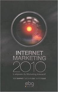 Internet marketing 2010 L'odyssée du Marketing Interactif par  Electronic business group