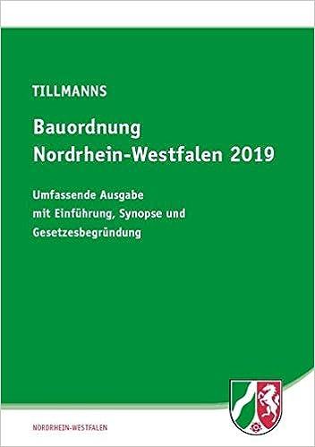 Bauordnung Nordrhein Westfalen 2019 Umfassende Ausgabe Mit Einfuhrung Synopse Und Gesetzesbegrundung Amazon De Tillmanns Reiner Bucher