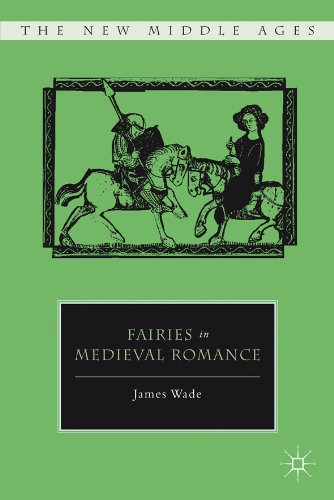 Download Fairies in Medieval Romance (The New Middle Ages) Pdf