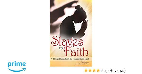 d3627741d9d18 Amazon.com: Slaves to Faith: A Therapist Looks Inside the ...