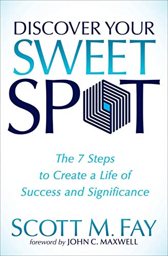 Amazon.com: Discover Your Sweet Spot: The 7 Steps to Create a Life ...