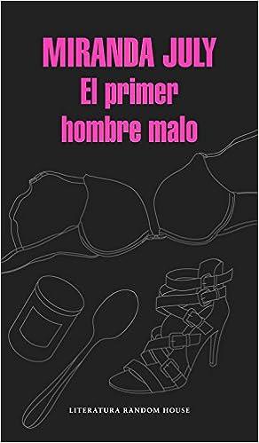 El primer hombre malo (Literatura Random House): Amazon.es: July ...