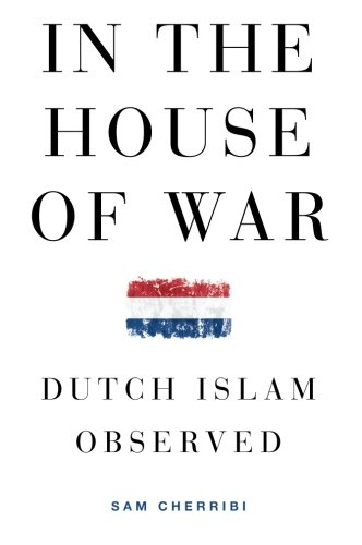In the House of War: Dutch Islam Observed (Religion and Global Politics) by Brand: Oxford University Press, USA