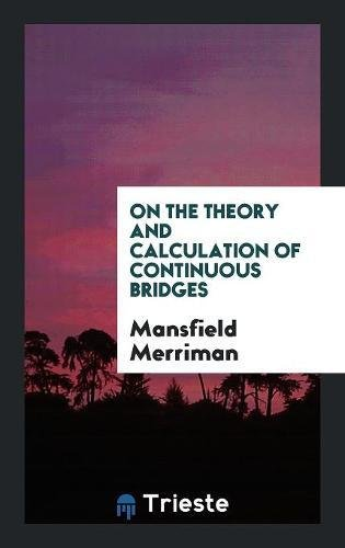 Read Online On the Theory and Calculation of Continuous Bridges pdf