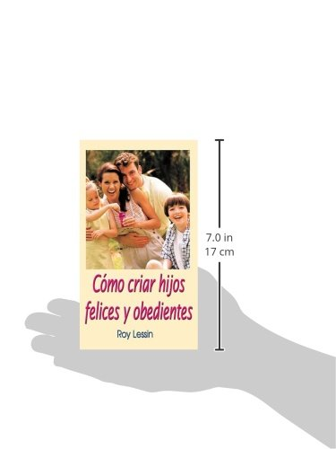 Cmo criar hijos felices y obedientes roy lessin 9780881130379 cmo criar hijos felices y obedientes roy lessin 9780881130379 amazon books fandeluxe Images