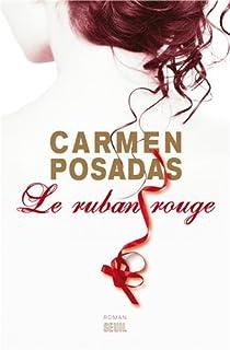 Le ruban rouge : roman, Posadas, Carmen de