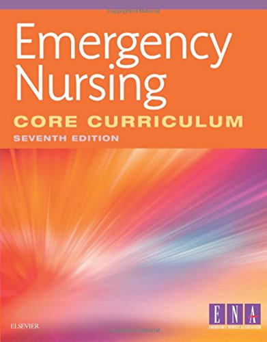 Emergency Nursing Core Curriculum, 7e by Saunders