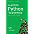 Treading on Python Series: Beginning Python Programming: Learn Python Programming in 7 Days