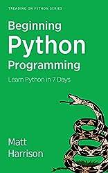 Treading on Python Series: Beginning Python Programming: Learn Python Programming in 7 Days