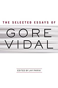 essays by gore vidal Eugene luther gore vidal (/ ˌ ɡ ɔr v ɨ ˈ d ɑː l / born eugene louis vidal, october 3, 1925 – july 31, 2012) was an american writer known for his essays.