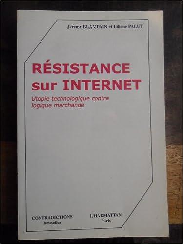 Livres Résistance sur Internet. Utopie technologique contre logique marchande epub pdf