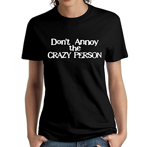 Wxf Womens Don't Annoy The Crazy Person Particular Tshirts Black XXL]()