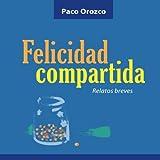 Felicidad compartida: Relatos breves (Spanish Edition)