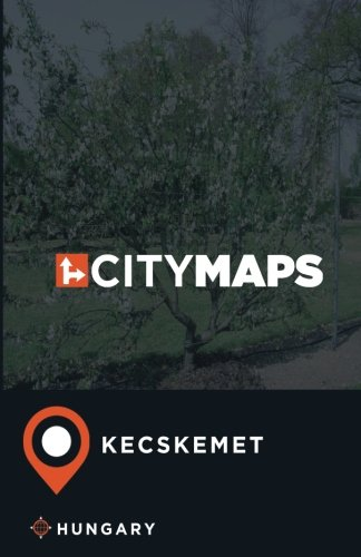City Maps Kecskemet Hungary