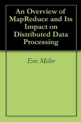 An Overview of MapReduce and Its  Impact on Distributed Data Processing