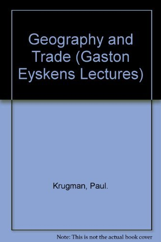 Geography and Trade (Gaston Eyskens Lectures) by Krugman Paul R. (1991-09-02) Hardcover