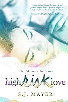 High Risk Love (The Risk Series Book 1) by [Mayer, SJ]