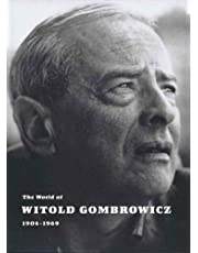 The World of Witold Gombrowicz 1904-1969: Catalog of a Centenary Exhibition at the Beinecke Rare Book & Manuscript Library, Yale University