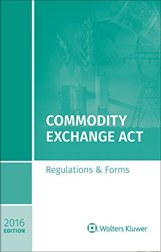commodity-exchange-act-regulations-and-forms-2016-edition