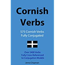 Cornish Verbs: 575 Cornish Verbs Fully Conjugated, Over 2400 Verbs Fully Cross-Referenced to Conjugation Models