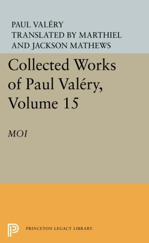 Collected Works of Paul Valery, Volume 15: Moi PDF