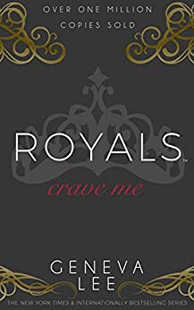 Crave Me (Royals Saga Book 4) by [Lee, Geneva]