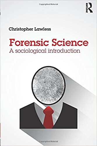 Forensic Science A Sociological Introduction Lawless Christopher 9781138794115 Amazon Com Books
