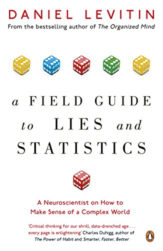 A Field Guide To Lies And Statistics A