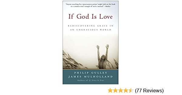 if god is love rediscovering grace in an ungracious world