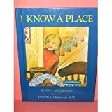 I Know a Place, Karen Ackerman, 0395539323
