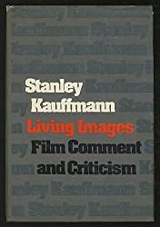 Living images; film comment and criticism