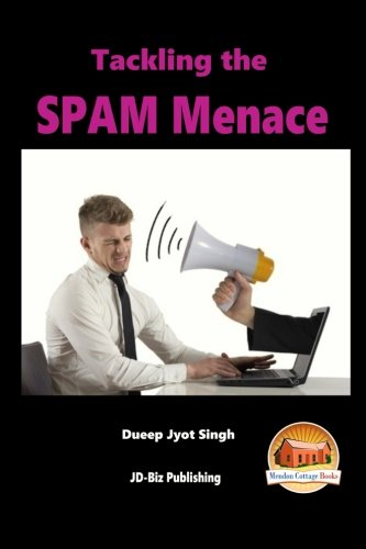 Read Online Tackling the SPAM Menace pdf epub