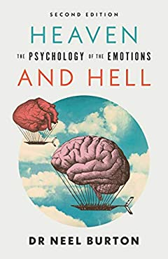 Heaven and Hell: The Psychology of the Emotions, second edition