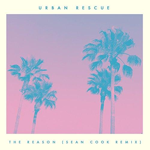 Urban Rescue - The Reason [Sean Cook Remix] (2017)
