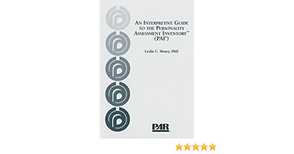 An interpretive guide to the personality assessment inventory pai an interpretive guide to the personality assessment inventory pai morey leslie c phd 9780911907223 amazon books fandeluxe Images