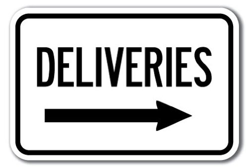 Deliveries with right arrow Sign 12'' x 18'' Heavy Gauge Aluminum Signs