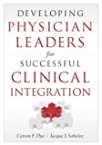 img - for Developing Physician Leaders for Successful Clinical Integration (Ache Management) book / textbook / text book