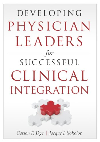Developing Physician Leaders For Successful Clinical Integration (ACHE Management Series)