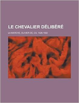 Le Chevalier Delibere (French Edition)
