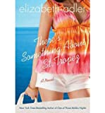 img - for [ There's Something about St. Tropez Adler, Elizabeth ( Author ) ] { Paperback } 2010 book / textbook / text book