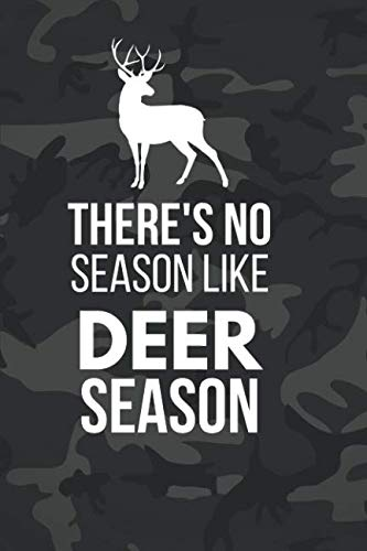 There's No Season Like Deer Season: Funny Hunting Gifts  ~ Notebook (6