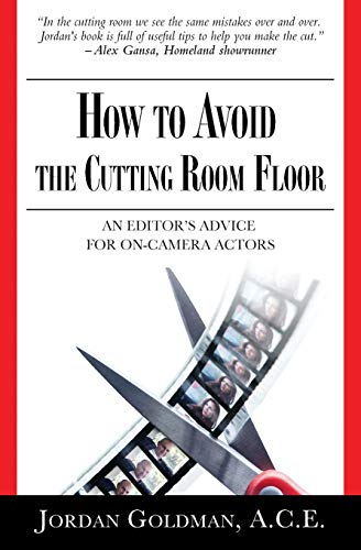 How to Avoid the Cutting Room Floor: