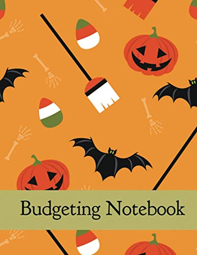 Budgeting Notebook: Halloween Pumpkin Design Budget Planner for your Financial Life With Calendar 2018-2019 Beginner's Guide to Personal Money Management (Monthly Budget planner and Bill Tracker) -